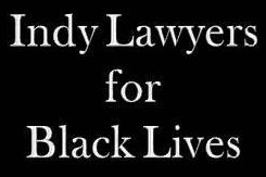 Indy Lawyers for Black Lives, LLC.